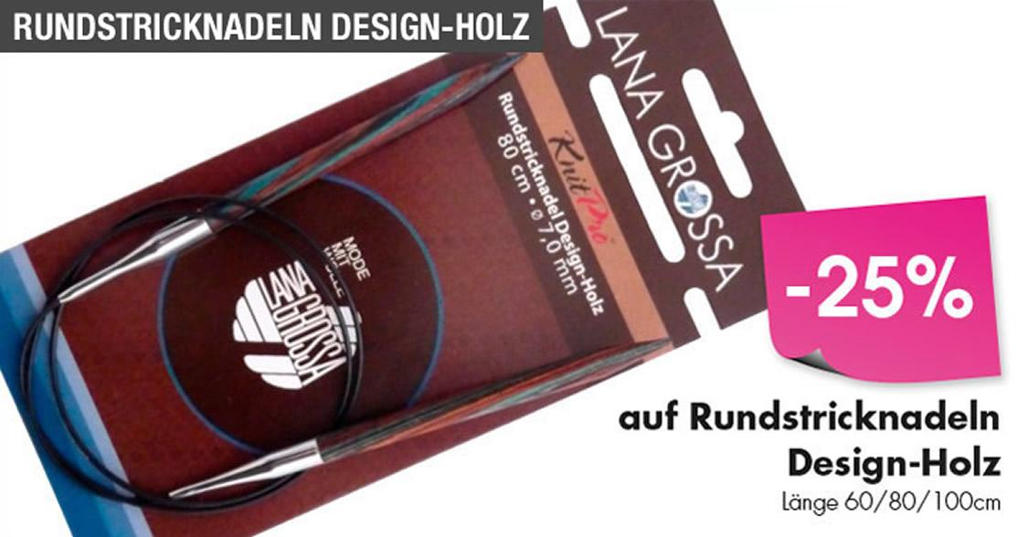 25% Rabatt auf alle Rundstricknadeln Design-Holz